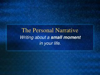 The Personal Narrative