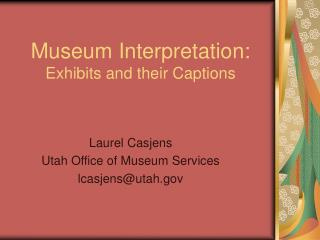 Museum Interpretation:  Exhibits and their Captions