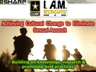 Achieving  Cultural  Change  to  Eliminate Sexual Assault