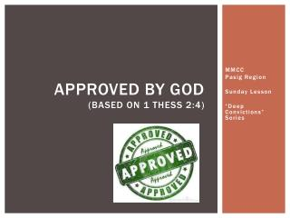 Approved by God (based on 1  thess  2:4)