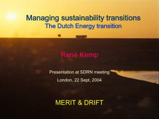 Managing sustainability transitions The Dutch Energy transition