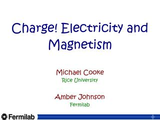 Charge! Electricity and Magnetism