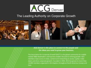 ACG Denver is the place to connect to the people and  			                       the ideas you need to grow your busines