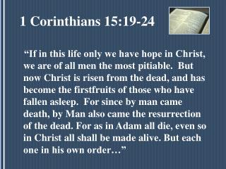 1 Corinthians 15:19-24
