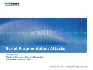 Script Fragmentation Attacks
