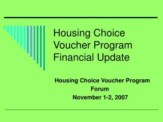 Housing Choice Voucher Program  Financial Update