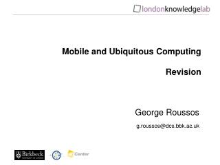 Mobile and Ubiquitous Computing Revision