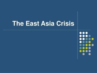 The East Asia Crisis