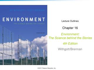 Lecture Outlines Chapter 16 Environment: The Science behind the Stories  4th Edition Withgott/Brennan