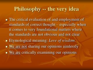 Philosophy -- the very idea