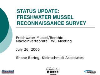 STATUS UPDATE: FRESHWATER MUSSEL RECONNAISSANCE SURVEY