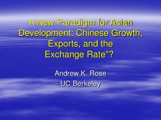 A New Paradigm for Asian Development: Chinese Growth,  Exports, and the  Exchange Rate