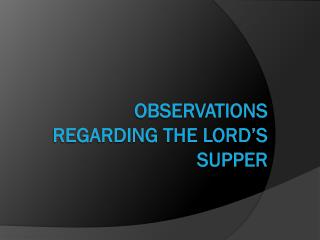 Observations Regarding The lord�s Supper