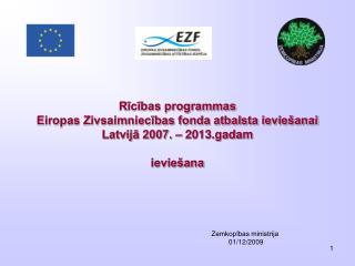 Rīcības programmas  Eiropas Zivsaimniecības fonda atbalsta ieviešanai Latvijā 2007. – 2013.gadam  ieviešana