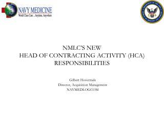 NMLC�S NEW  HEAD OF CONTRACTING ACTIVITY (HCA) RESPONSIBILITIES