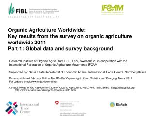 Organic Agriculture  Worldwide:  Key  results from the  survey  on organic agriculture  worldwide 2011 Part 1: Global d