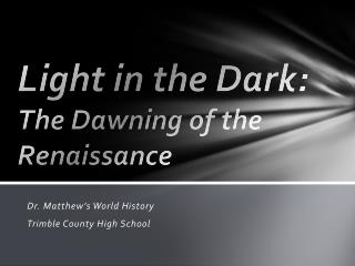 Light in the Dark: The Dawning of the Renaissance