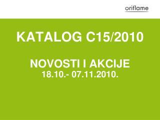 KATALOG C15/ 20 10 NOVOSTI I AKCIJE 18.10.- 07.11.2010.