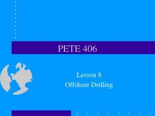PETE 406