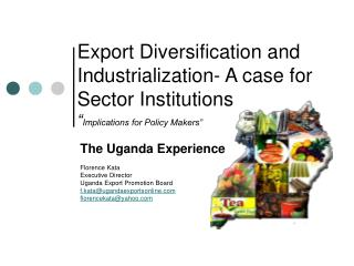 "Export Diversification and Industrialization- A case for Sector Institutions "" Implications for Policy Makers"""