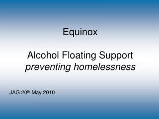 Equinox Alcohol Floating Support   preventing homelessness