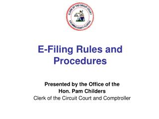 E-Filing Rules and  Procedures