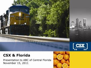 CSX & Florida Presentation to ABC of Central Florida November 15, 2011