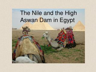 The Nile and the High Aswan Dam in Egypt