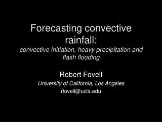 Forecasting convective rainfall: convective initiation, heavy precipitation and flash flooding