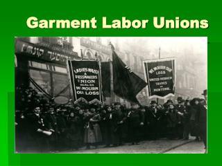Garment Labor Unions