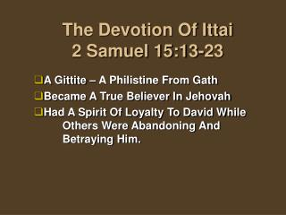 The Devotion Of Ittai 2 Samuel 15:13-23