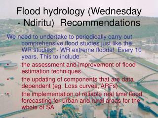 Flood hydrology (Wednesday - Ndiritu)  Recommendations