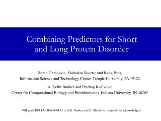 Combining Predictors for Short  and Long Protein Disorder