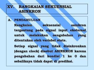 XV.RANGKAIAN SEKUENSIAL ASINKRON