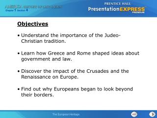 Understand the importance of the Judeo-Christian tradition. Learn how Greece and Rome shaped ideas about government and