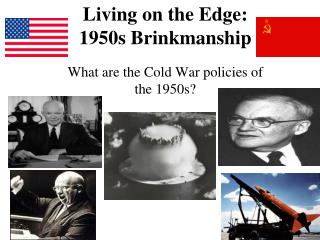 Living on the Edge: 1950s Brinkmanship