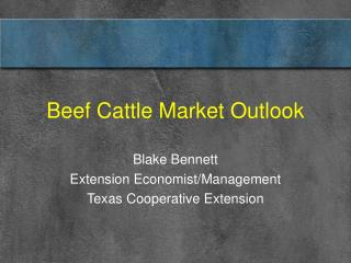 Beef Cattle Market Outlook Blake Bennett