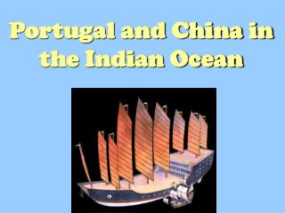 Portugal and China in the Indian Ocean