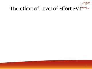 The effect of Level of Effort EVT