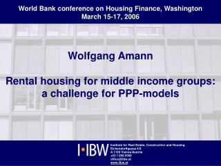 Wolfgang Amann Rental housing for middle income groups: a challenge for PPP-models