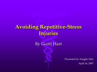 Avoiding Repetitive-Stress Injuries