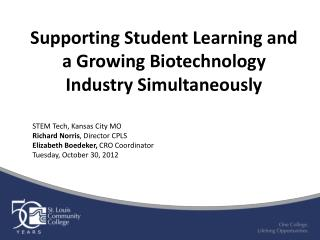 Supporting Student Learning and a  G rowing Biotechnology Industry Simultaneously