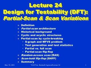 Lecture 24 Design for Testability (DFT):  Partial-Scan & Scan Variations