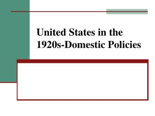 United States in the 1920s-Domestic Policies