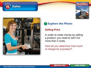 Selling Price In order to make money by selling a product, you need to sell it for more than it costs. How do you deter