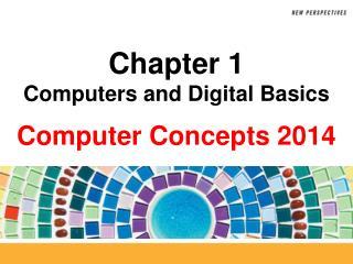 Chapter 1 Computers and Digital Basics