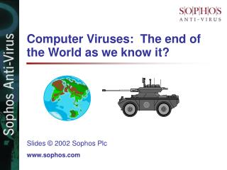 Computer Viruses:  The end of the World as we know it?