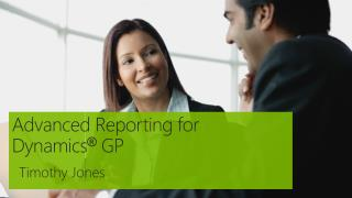 Advanced Reporting for  Dynamics ®  GP