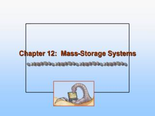 Chapter 12:  Mass-Storage Systems