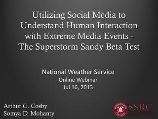 Utilizing Social Media to Understand Human Interaction with Extreme Media  Events - The  Superstorm  Sandy Beta Test